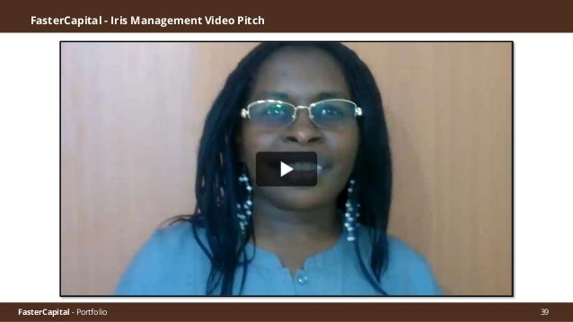 FasterCapital - Portfolio FasterCapital - Iris Management Video Pitch 2 40