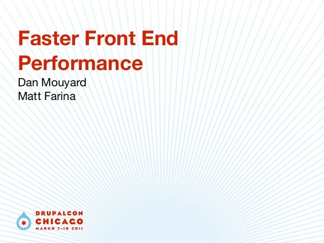 Faster Front End  Performance  Dan Mouyard  Matt Farina