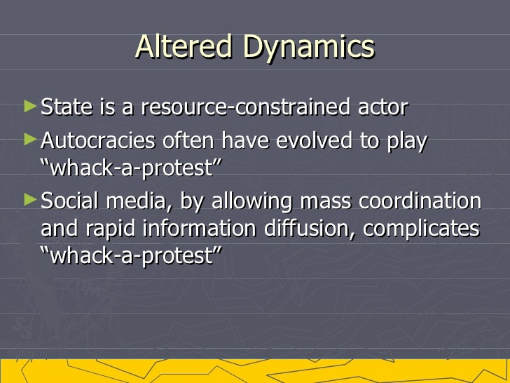 """Altered Dynamics <ul><li>State is a resource-constrained actor </li></ul><ul><li>Autocracies often have evolved to play """"w..."""