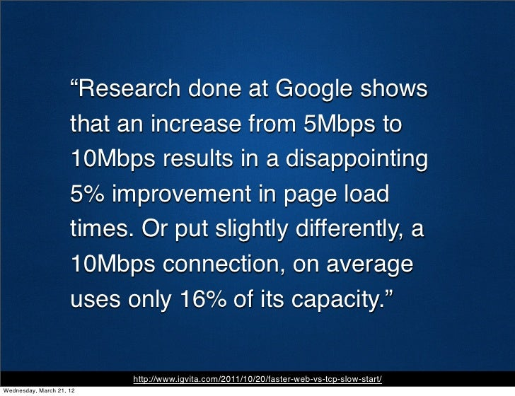 """""""Research done at Google shows                     that an increase from 5Mbps to                     10Mbps results in a ..."""