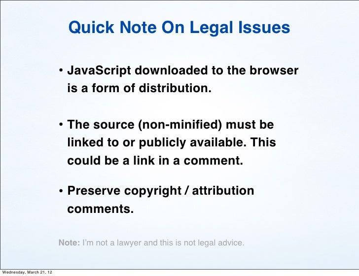 Quick Note On Legal Issues                          • JavaScript downloaded to the browser                            is a...