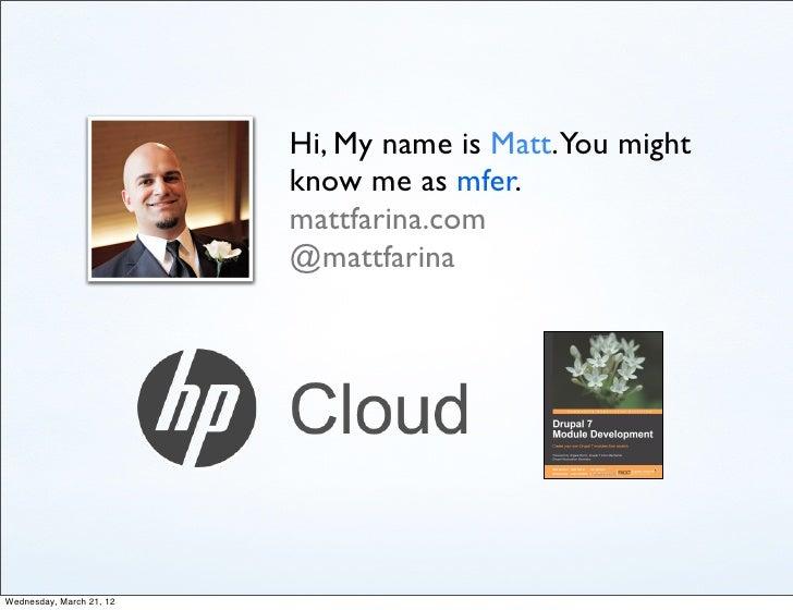 Hi, My name is Matt.You might                          know me as mfer.                          mattfarina.com           ...