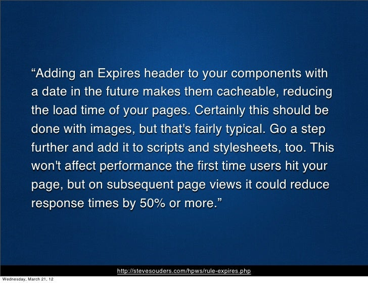 """""""Adding an Expires header to your components with            a date in the future makes them cacheable, reducing          ..."""