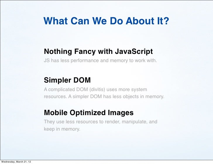 What Can We Do About It?                          Nothing Fancy with JavaScript                          JS has less perfo...