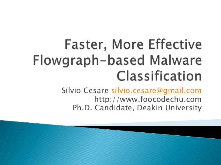 Silvio Cesare silvio.cesare@gmail.com          http://www.foocodechu.com    Ph.D. Candidate, Deakin University