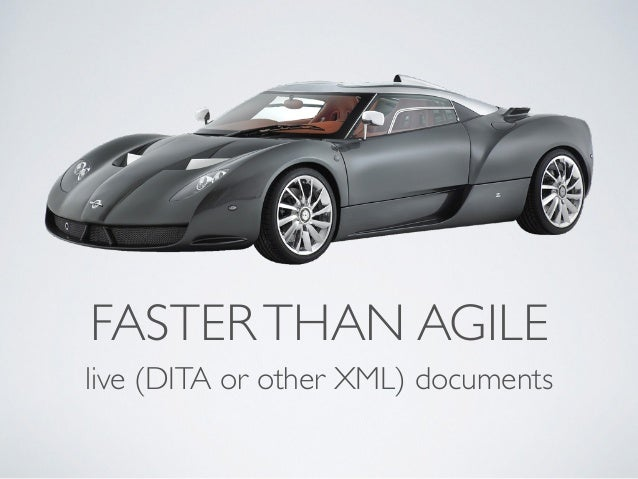 FASTERTHAN AGILE live (DITA or other XML) documents