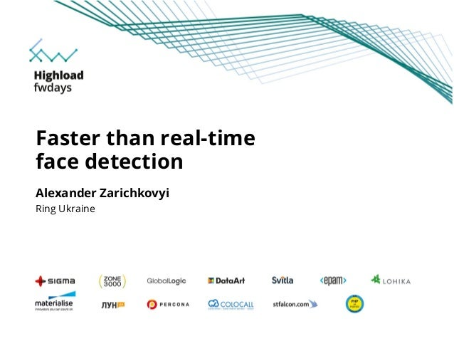 Alexander Zarichkovyi Ring Ukraine Faster than real-time face detection