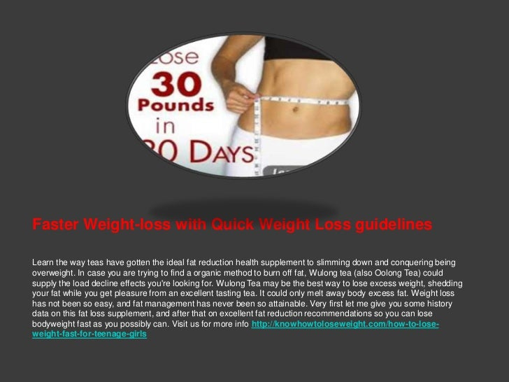 Faster Weight-loss with Quick Weight Loss guidelinesLearn the way teas have gotten the ideal fat reduction health suppleme...