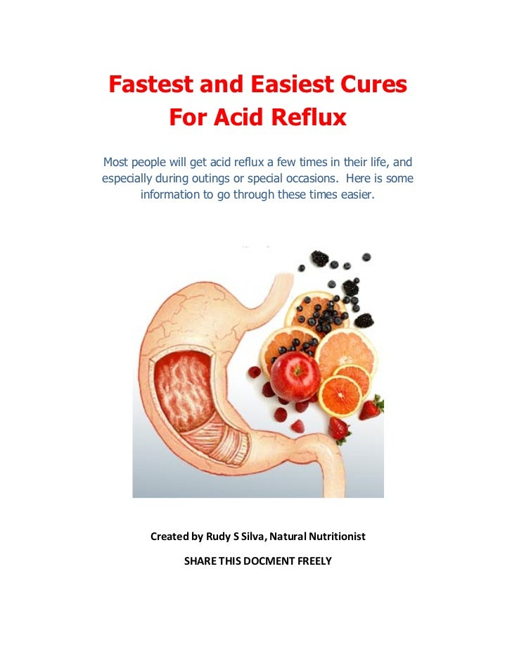 Fastest and Easiest Cures      For Acid RefluxMost people will get acid reflux a few times in their life, andespecially du...