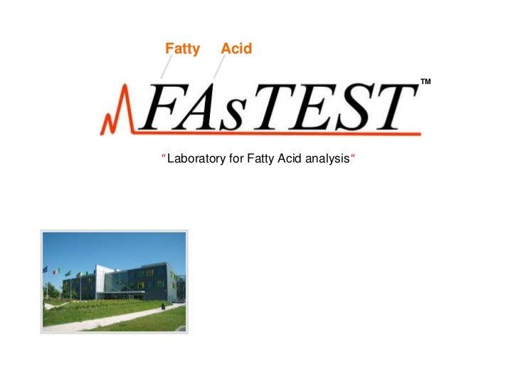 "Fatty     Acid                                        TM"" Laboratory for Fatty Acid analysis"""