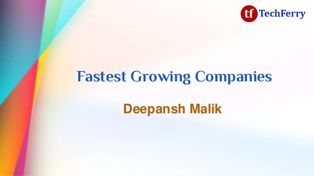 Fastest Growing Companies Deepansh Malik