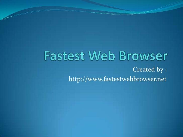 Created by :http://www.fastestwebbrowser.net