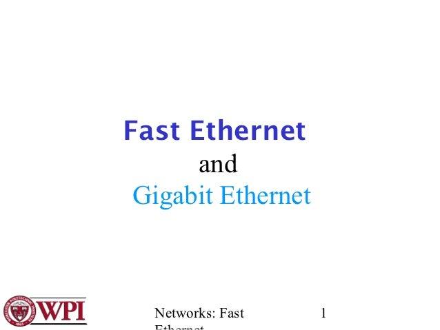 Fast Ethernet      and Gigabit Ethernet  Networks: Fast    1
