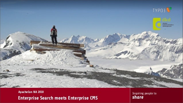Inspiring people to share ApacheCon NA 2010 Enterprise Search meets Enterprise CMS d dk design kommunikation development