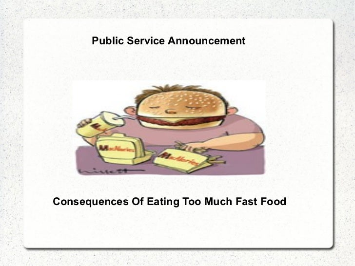 Consequences Of Eating Too Much Fast Food Public Service Announcement