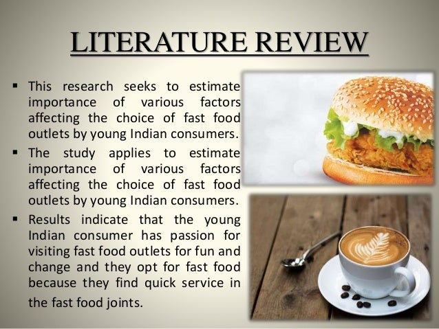 literature review of fast food industry Market research report on the fast food industry, with fast food  the fast food industry as at the end of the review  fast casual of all fast food sales in.
