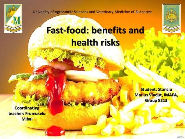 Fast-food: benefits and health risks Student: Stanciu Marius Vladut, IMAPA, Group 8213 Coordinating teacher: Frumuselu Mih...
