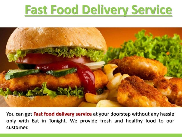 Fast Food Delivery Near Me - Eat in Tonight