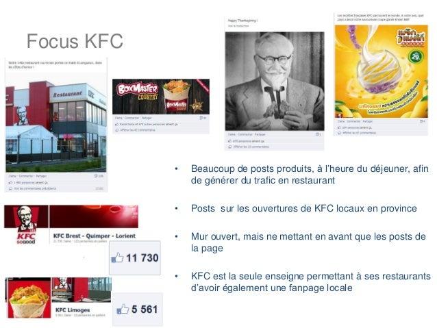 Focus KFC            •   Beaucoup de posts produits, à l'heure du déjeuner, afin                de générer du trafic en re...