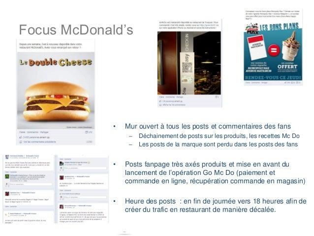 Focus McDonald's             •   Mur ouvert à tous les posts et commentaires des fans                  –   Déchainement de...