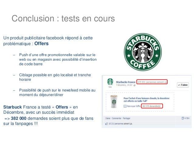 Conclusion : tests en coursUn produit publicitaire facebook répond à cetteproblématique : Offers     –   Push d'une offre ...