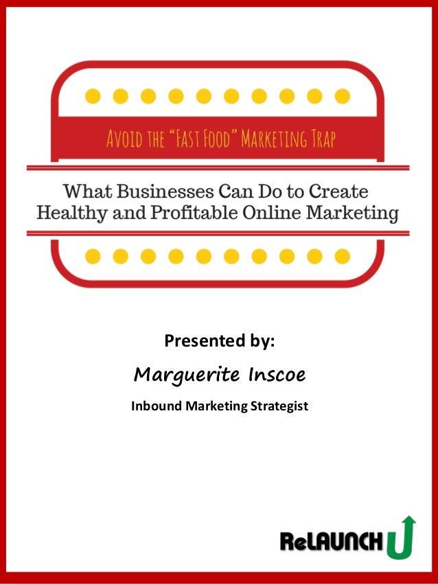 Presented by: Marguerite Inscoe Inbound Marketing Strategist 3/28/2014 Copyright © LaunchU LLC 2014 2
