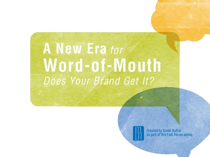 A New Era forWord-of-MouthDoes Your Brand Get It?                     Created by Bader Rutter                     as part ...
