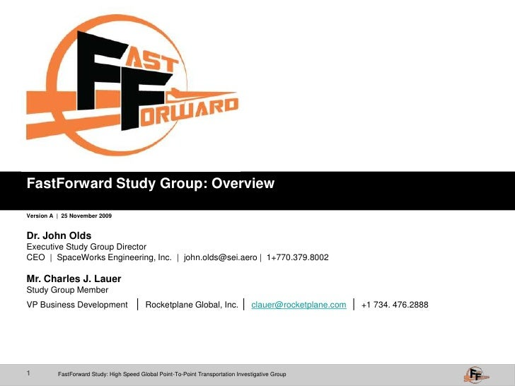 FastForward Study Group: Overview<br />Version A  |  25 November 2009<br />Dr. John Olds<br />Executive Study Group Direct...