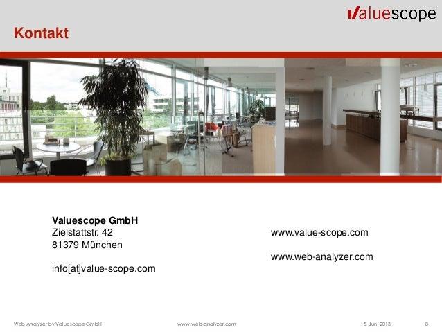 Valuescope GmbHZielstattstr. 42 www.value-scope.com81379 Münchenwww.web-analyzer.cominfo[at]value-scope.com8Web Analyzer b...