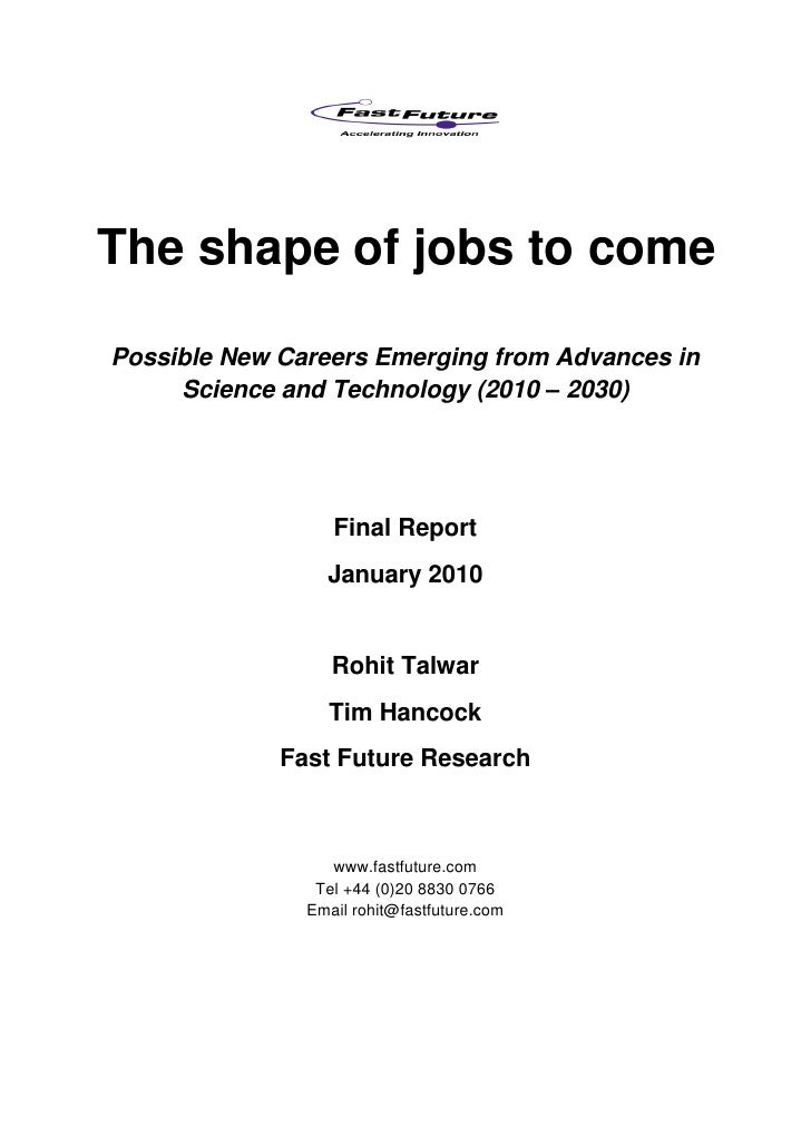 The shape of jobs to come  Possible New Careers Emerging from Advances in      Science and Technology (2010 – 2030)       ...