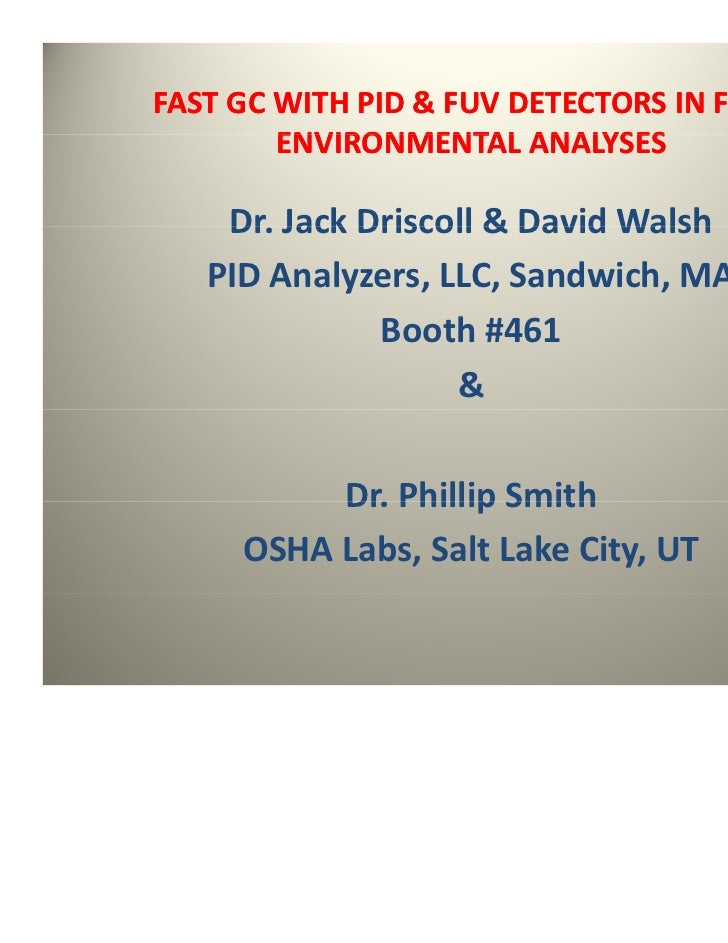 FAST GC WITH PID & FUV DETECTORS IN FIELD         ENVIRONMENTAL ANALYSES        ENVIRONMENTAL ANALYSES    Dr. Jack Driscol...