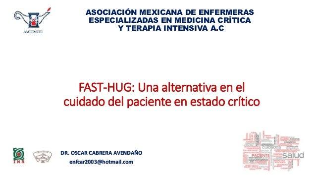 DR. OSCAR CABRERA AVENDAÑO enfcar2003@hotmail.com ASOCIACIÓN MEXICANA DE ENFERMERAS ESPECIALIZADAS EN MEDICINA CRÍTICA Y T...