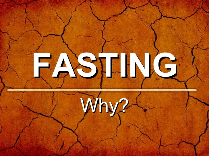 FASTING Why?