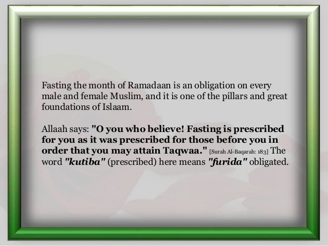 Fasting the month of Ramadaan is an obligation on every male and female Muslim, and it is one of the pillars and great fou...