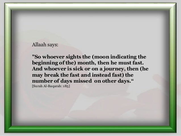 """Allaah says: """"So whoever sights the (moon indicating the beginning of the) month, then he must fast. And whoever is sick o..."""