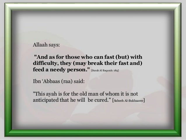 """Allaah says: """"And as for those who can fast (but) with difficulty, they (may break their fast and) feed a needy person."""" [..."""