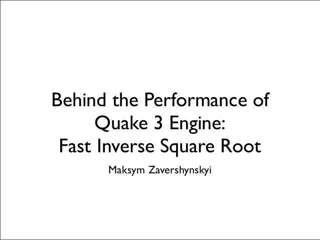 behind the performance of quake 3 engine  fast inverse