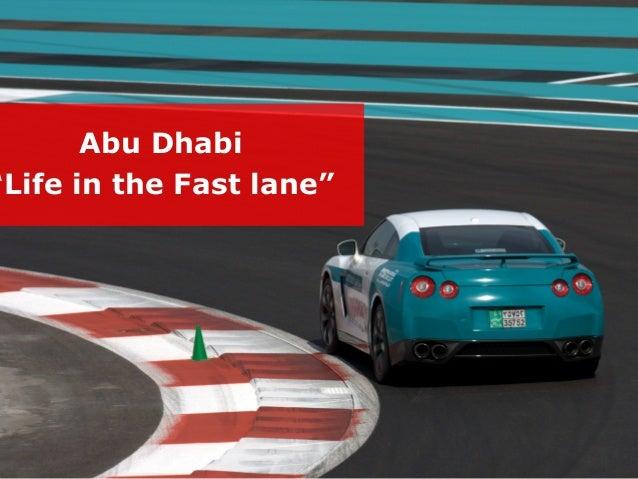 "Abu Dhabi ""Life in the Fast lane"""