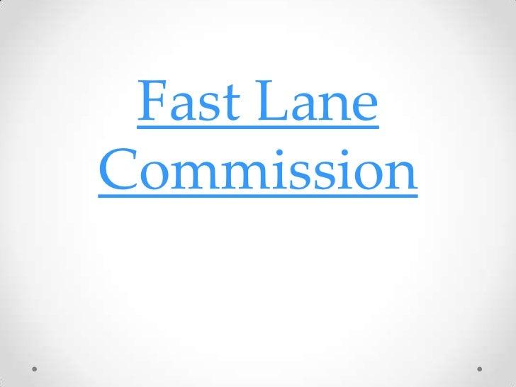 Fast LaneCommission