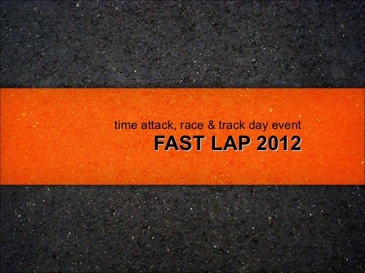 time attack, race & track day event       FAST LAP 2012