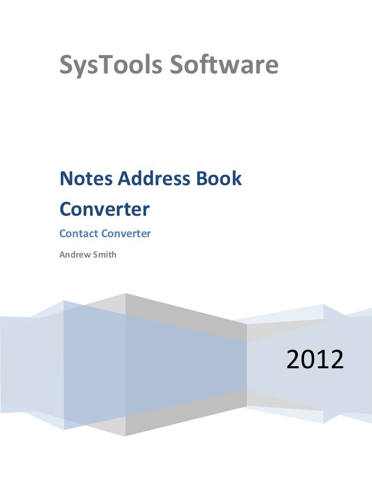 SysTools SoftwareNotes Address BookConverterContact ConverterAndrew Smith                     2012