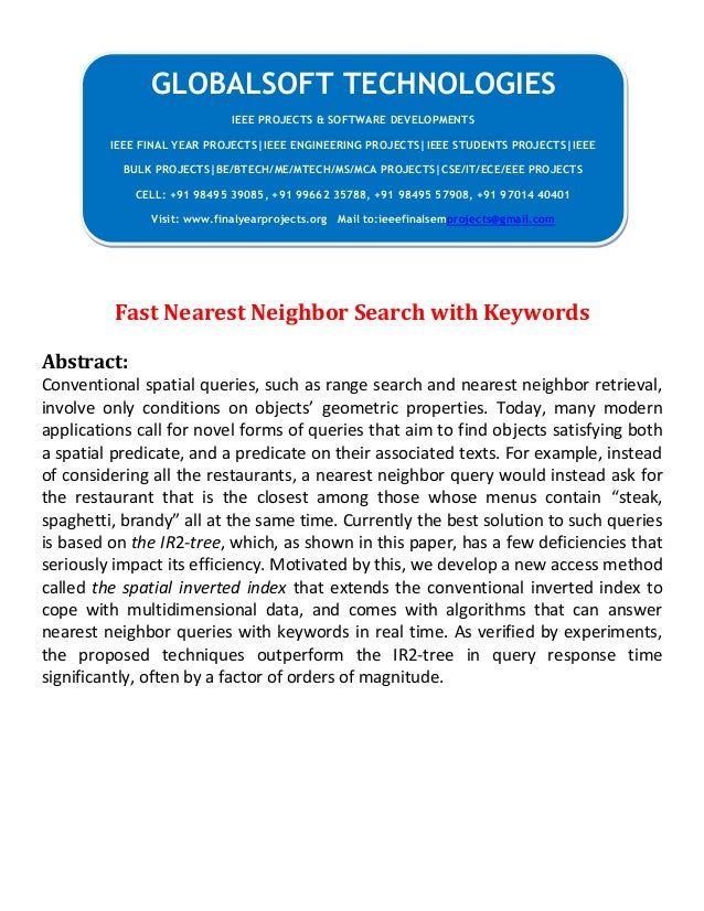 Fast Nearest Neighbor Search with Keywords Abstract: Conventional spatial queries, such as range search and nearest neighb...
