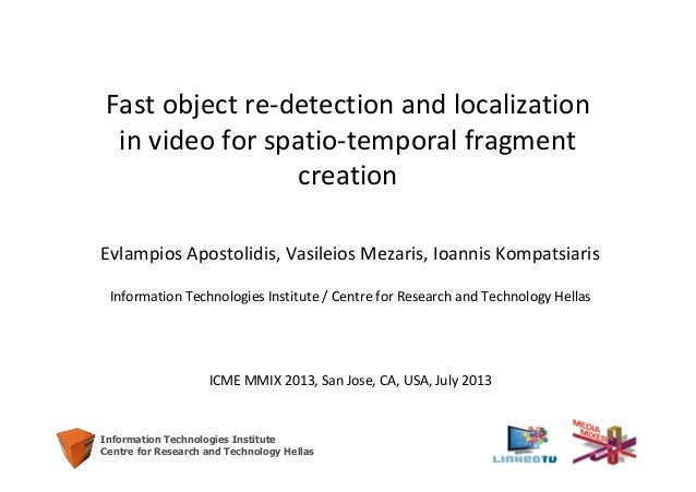 1 Information Technologies Institute Centre for Research and Technology Hellas Fast object re-detection and localization i...
