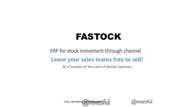 ERP for stock movement through channel Leave your sales teams free to sell! At a fraction of the cost of similar systems. ...