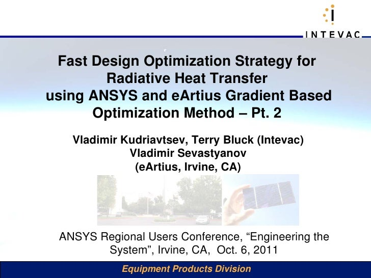 Fast Design Optimization Strategy for        Radiative Heat Transferusing ANSYS and eArtius Gradient Based      Optimizati...