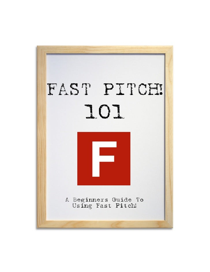 2                       Contents Preface  Why Use Fast Pitch?     Networking     Marketing  The Website - Navigation  Crea...