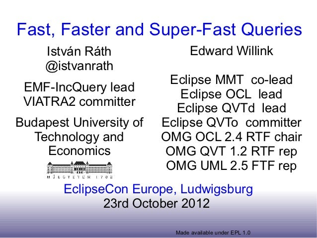 Fast, Faster and Super-Fast Queries     István Ráth                Edward Willink     @istvanrath                         ...