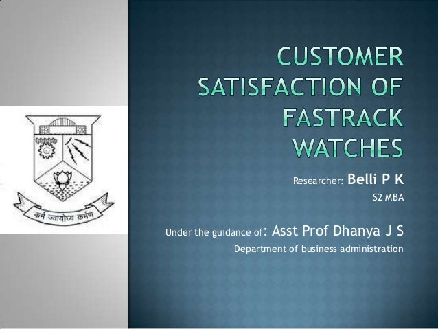 customer satisfaction of titan watch Introduction customer satisfaction is becoming an increasingly salient topic in many firms and in academic research (söderlund, 1998) anderson et al (1994.