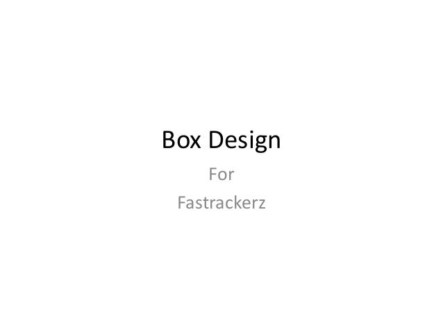Box Design For Fastrackerz