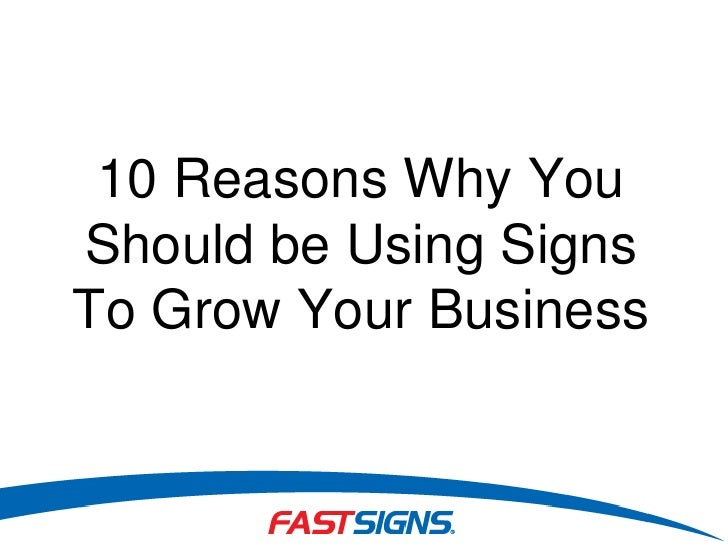 10 Reasons Why You Should be Using Signs To Grow Your Business